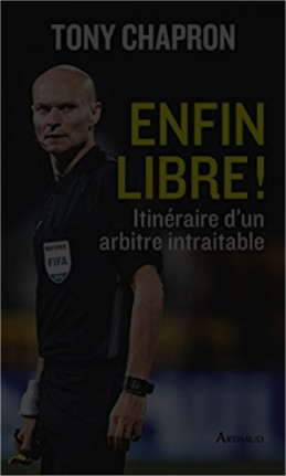 Amazon.fr Enfin libre Itinéraire dun arbitre intraitable Tony Chapron Livres Google Chrome 2